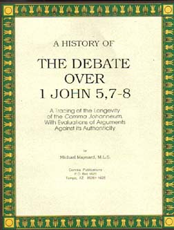 History of the Debate Over 1 John 5:7-8 on CD-ROM by Michael May